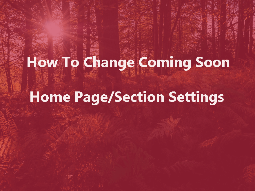 How To Change wpshopmart Coming Soon Pro Plugin Home Page Section Settings