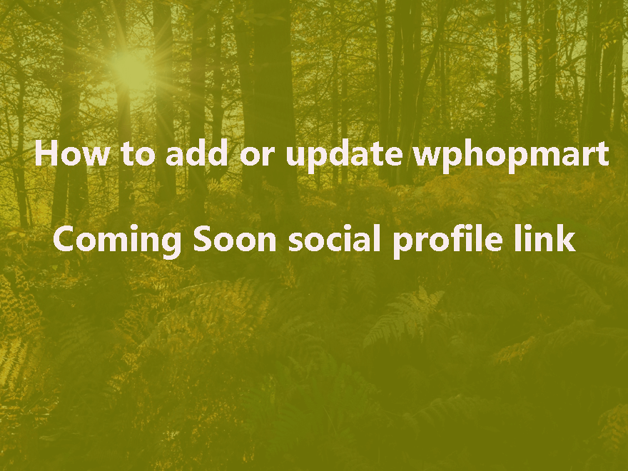 How To Change wpshopmart Coming Soon Pro Social profiles link