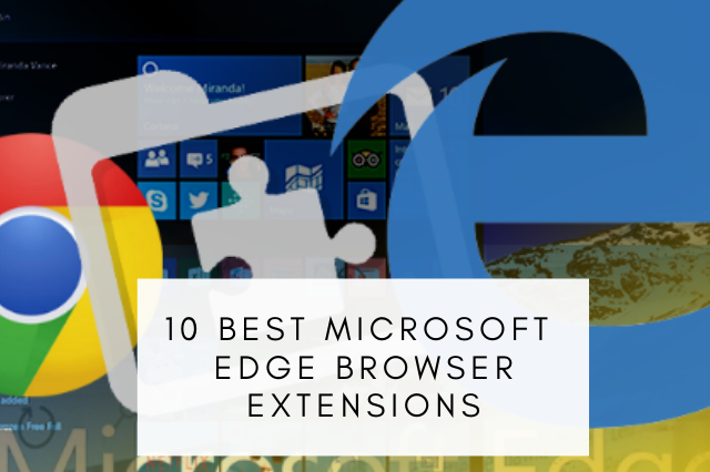 Best Microsoft Edge Browser Extensions