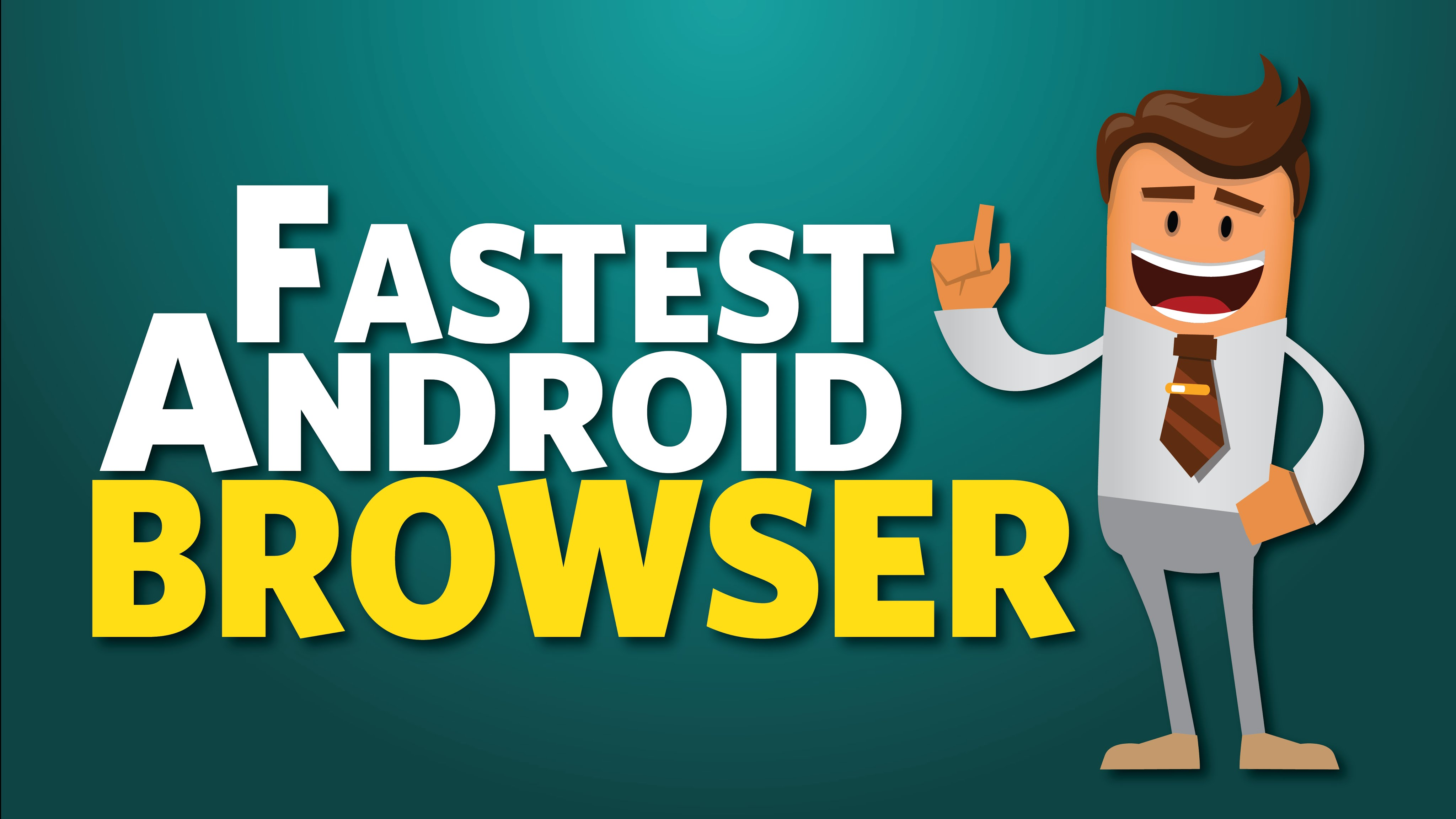 Fastest Android Browser