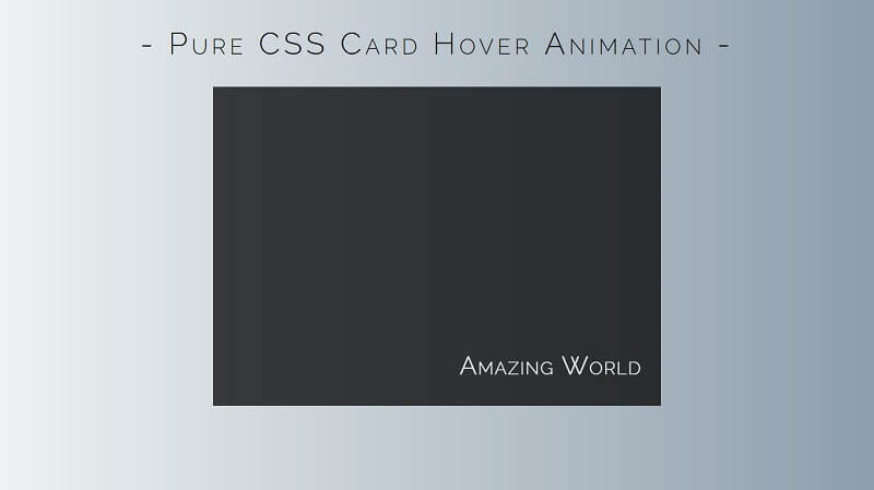 Pure CSS Card Hover Animation