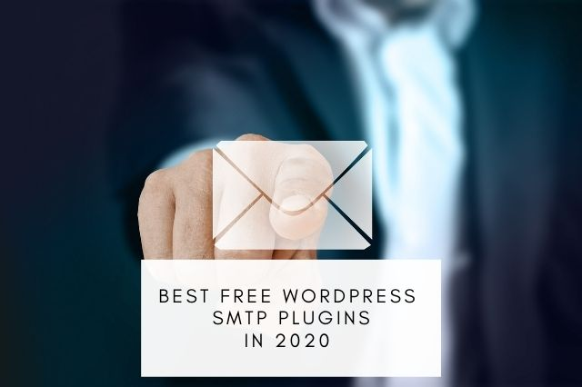 7 Best Free WordPress SMTP Plugins In 2020