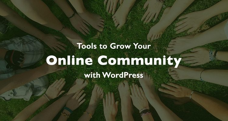 Tools to Grow an Online Community with WordPress