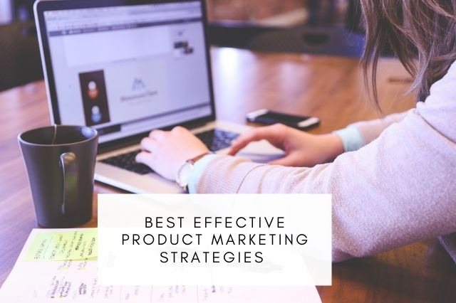 Best product marketing strategies