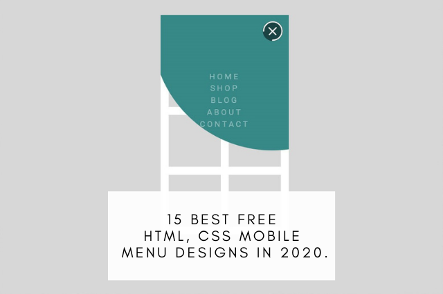15 Best free HTML, CSS Mobile menu designs in 2020.
