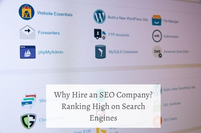 Why Hire an SEO Company? - Ranking High on Search Engines