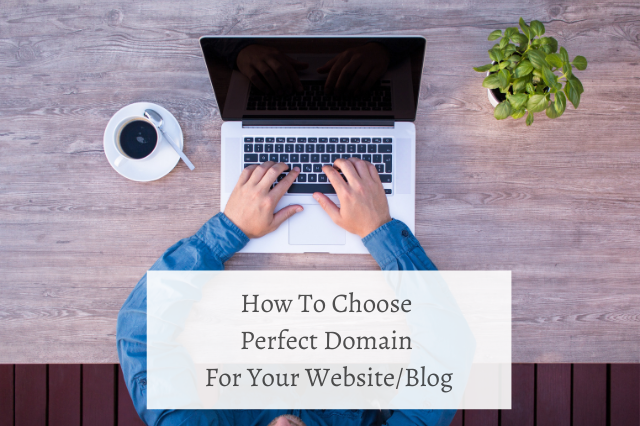 How To Choose Perfect Domain For Your Website