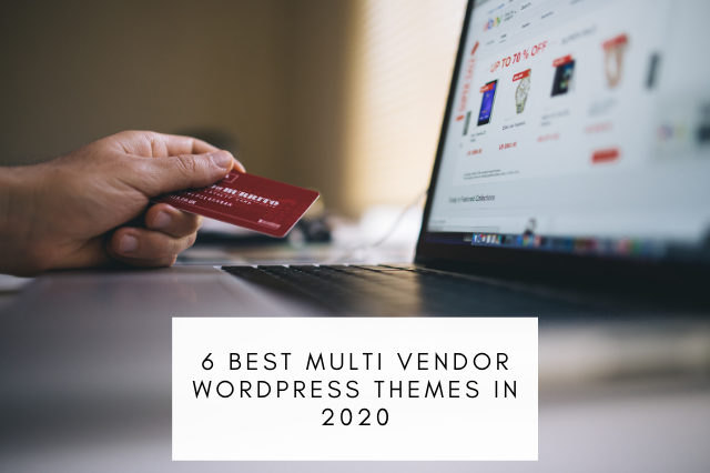 6 Best Multi vendor WordPress themes in 2020