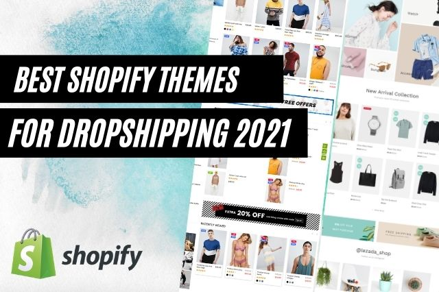 Best Shopify Themes For Dropshipping In 2021