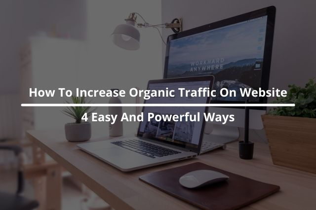 How To Increase Organic Traffic On Website