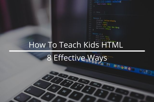 How To Teach Kids HTML