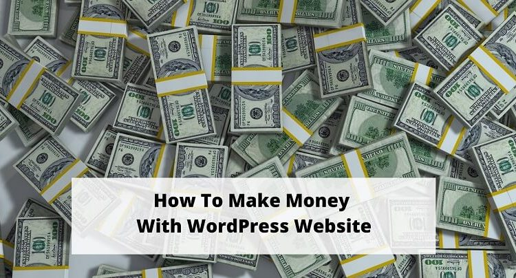 How To Make Money With WordPress Website