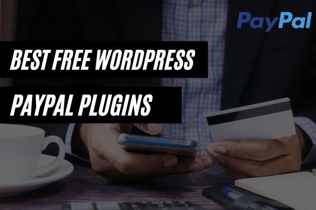 Best Free WordPress PayPal Plugins