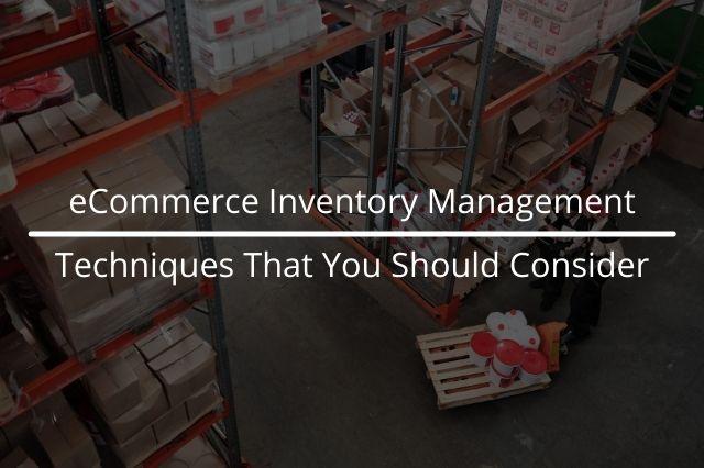 eCommerce Inventory Management Techniques