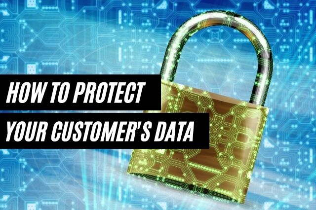 Protect Your Customer's Data