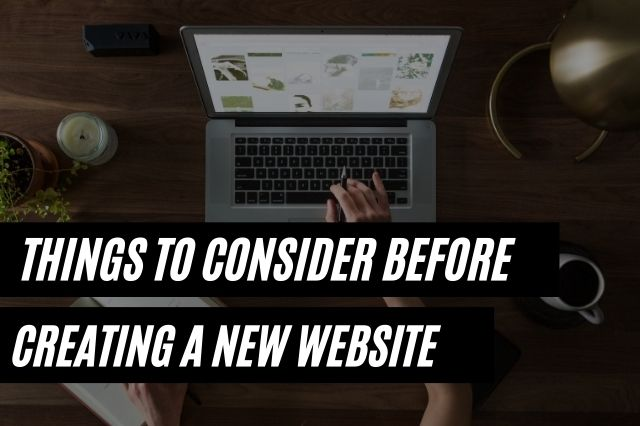 Things To Consider Before Creating A New Website
