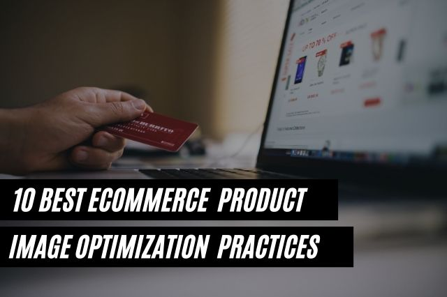 Best eCommerce Product Image Optimization Practices