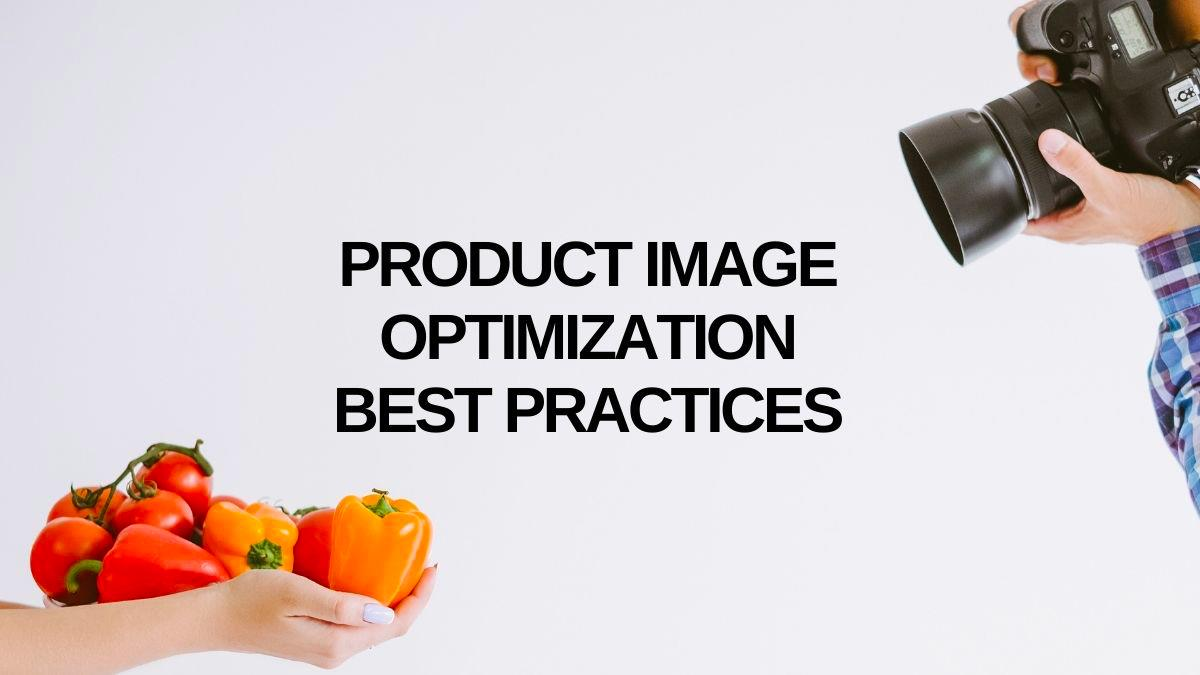 Product Image Optimization Practices