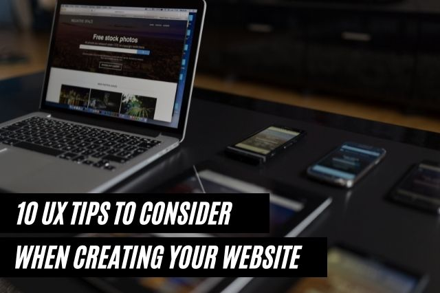 UX Tips To Consider When Creating Your Website