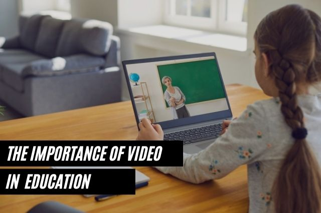 The Importance Of Video In Education