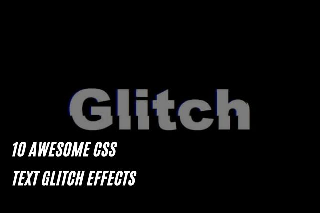 CSS Text Glitch Effects