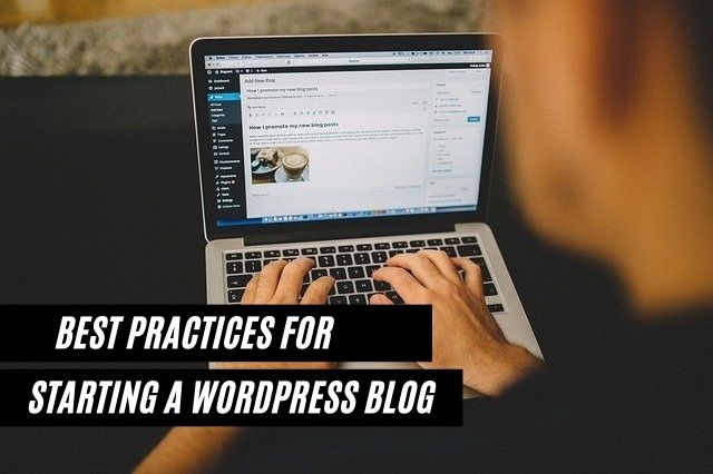 Best Practices for Starting a WordPress Blog