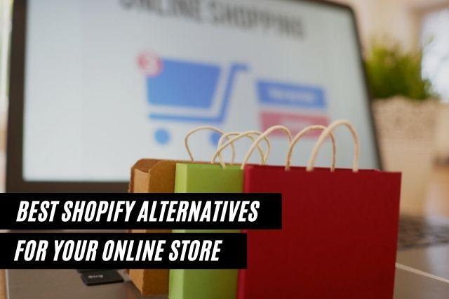 Best Shopify Alternatives